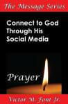 New eBook: Connect to God Through His Social Media—Prayer